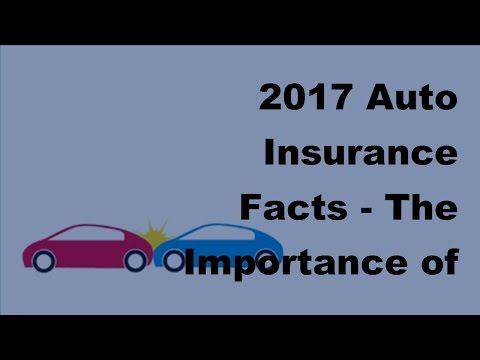 2017 Auto Insurance Facts    The Importance of Using a Car Insurance Specialist