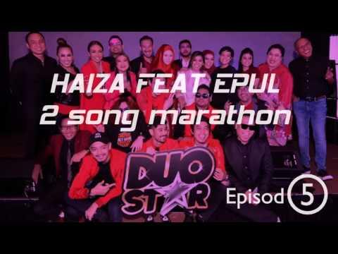 Haiza feat Epul | Marathon : Episod 5 |Duo star