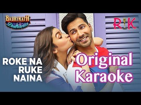 Roke Na Ruke Naina   Karaoke   Arijit Singh   Badrinath Ki Dulhania