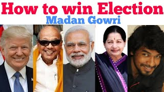 How to win Election | Tamil | Madan Gowri | MG