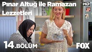 Pınar Altuğ ile Ramazan Lezzetleri 14.Bölüm