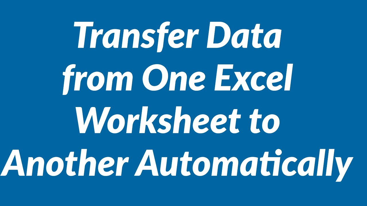 Worksheets Copy Worksheet To Another Workbook transfer data from one excel worksheet to another automatically youtube