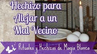 Repeat youtube video Hechizo para Alejar a un Mal Vecino