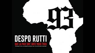 Repeat youtube video Despo Rutti - Que la paix soit avec vous tous- (GhettoFabulousGang Compile)