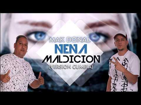 Mak Donal - Nena Maldicion (Version Cumbia)