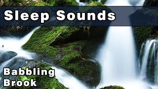 Restful BABBLING BROOK Sleep Sounds - 12 Hours - White Noise Sound - Relax & Get Some Sleep Tonight