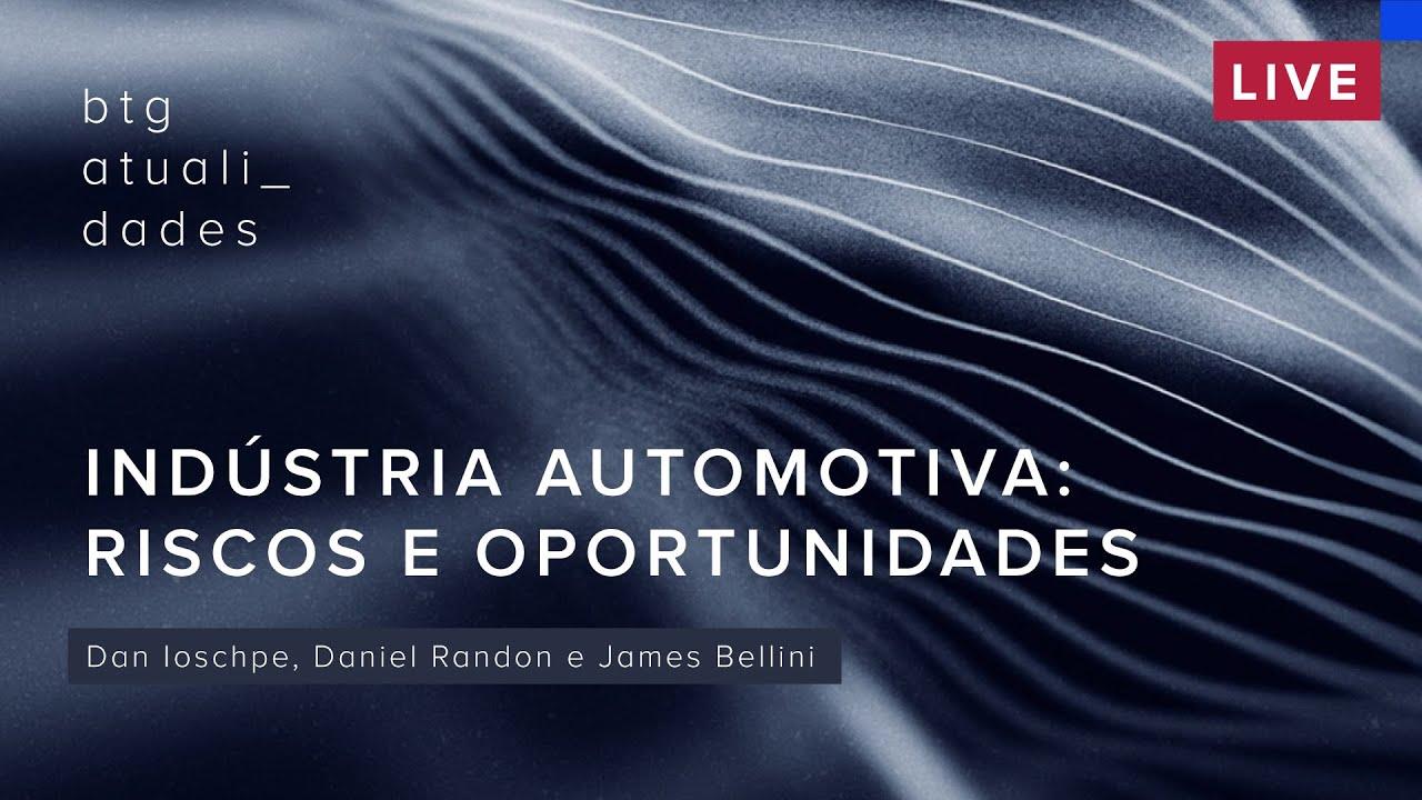 Indústria Automotiva: riscos e oportunidades | Dan Ioschpe, Daniel Randon e James Bellini
