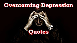 Overcoming Depression Quotes | Quotes to Help Depression