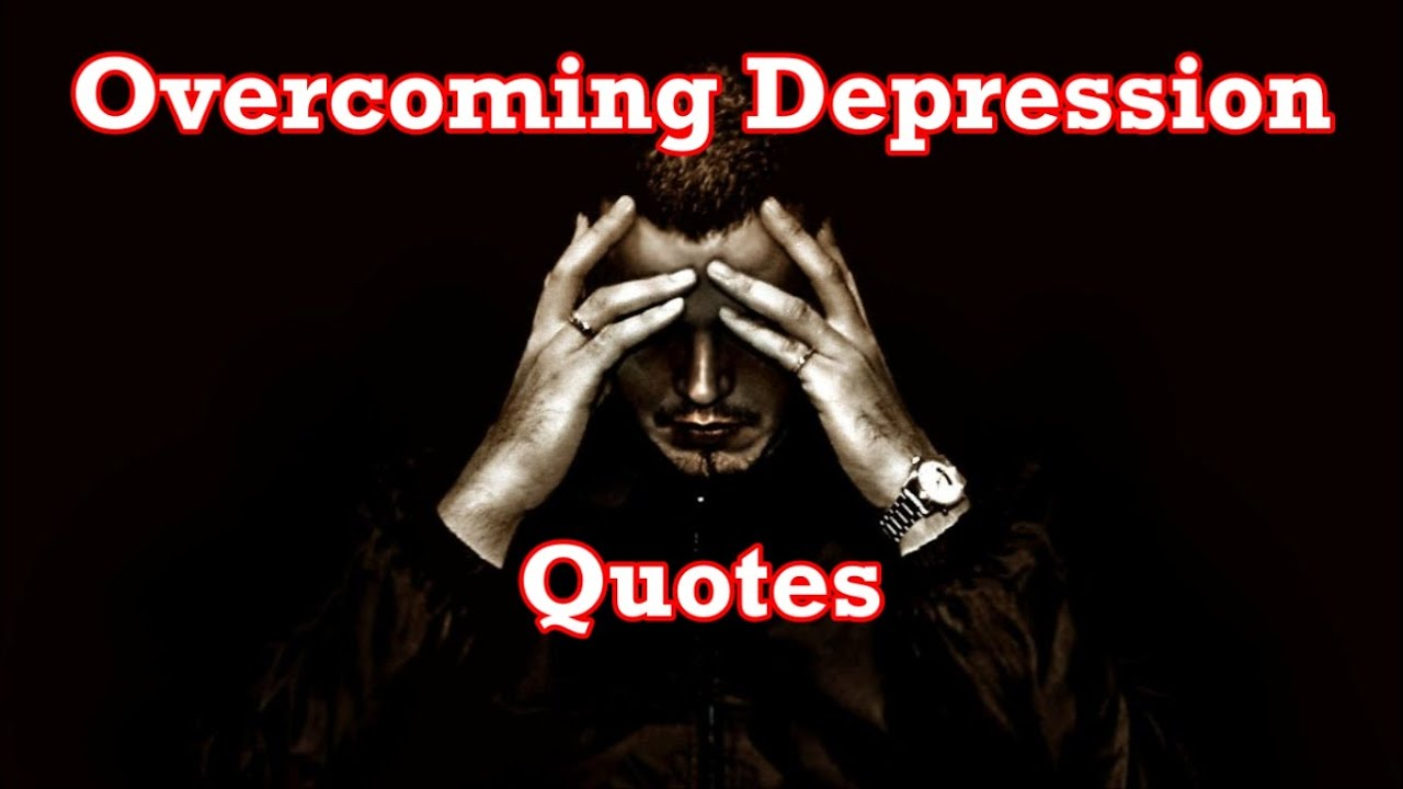 Quotes To Help Depression Fascinating Overcoming Depression Quotes  Quotes To Help Depression  Youtube