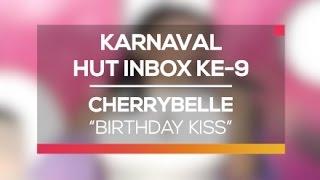 Cherrybelle - Birthday Kiss (Karnaval HUT Inbox 9 Tahun)