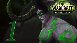 World of Warcraft: Legion - Эльф крови Охотник на Демонов #1: За Иллидана!