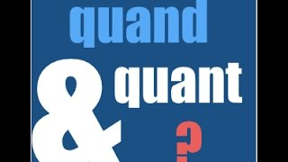podcast francais facile  -  exercice quand  quant - quiz