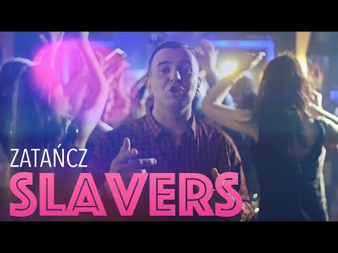 Slavers - Zatańcz (Official Video)