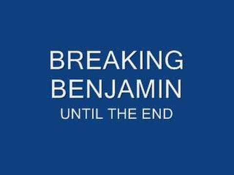 Breaking Benjamin - Until the End