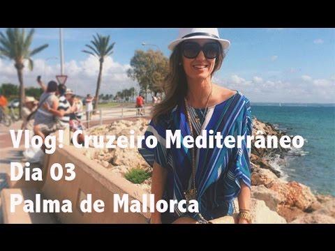 Vlog Cruzeiro Mediterrâneo Dia 03 {Palma de Mallorca}