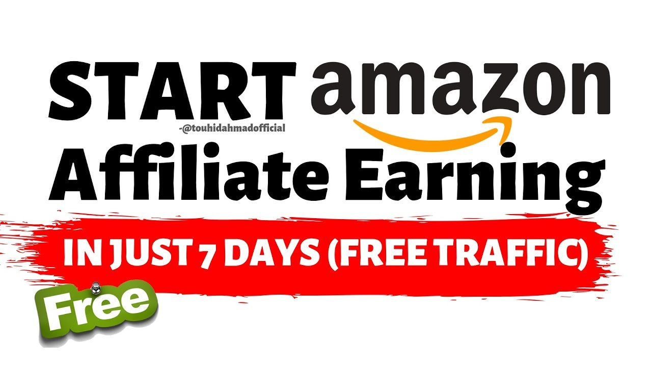 Top 3 traffic ways to start earning from amazon affiliate marketing in just 7 days ( FREE Traffic )