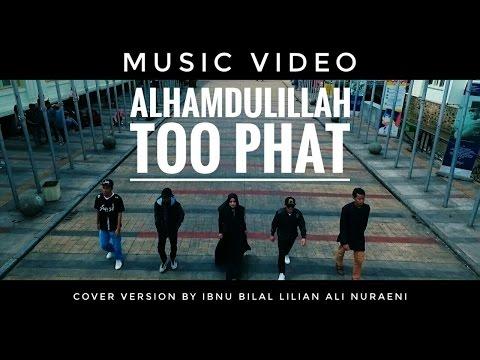 Alhamdulillah - Too Phat Dian Sastro Yasin - (Music Video)  cover version