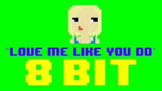 Love Me Like You Do (8 Bit Remix Cover Version) [Tribute to Ellie Goulding] - 8 Bit Universe