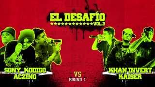EL DESAFIO vol 3 - ACZINO/KODIGO/SONY vs INVERT/ KHAN/KAISER