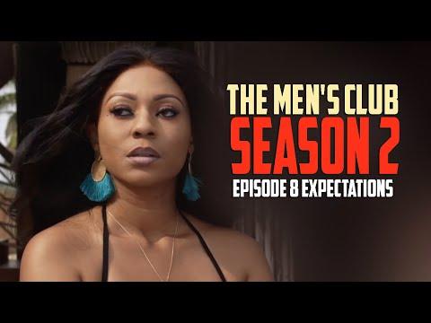 THE MEN'S CLUB SEASON 2 / EPISODE 8 / Expectations