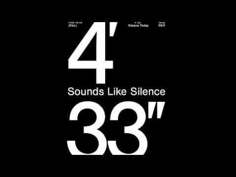John Cage's 4'33. Ten Hour Version