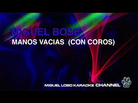 MIGUEL BOSE - MANOS VACIAS - Karaoke Channel Miguel Lobo