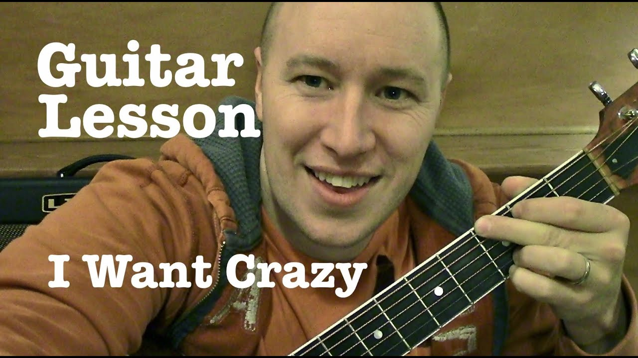 I Want Crazy Guitar Lesson Hunter Hayes Todd Downing Youtube