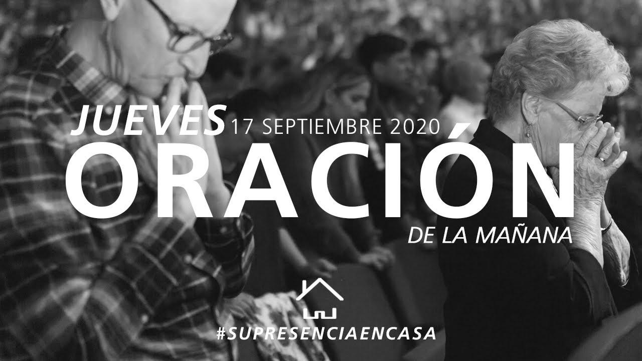🔴Oración de la mañana 🌎🌍🌏 - Juan, Paola y Daniela - 17 Septiembre 2020   El Lugar de Su Presencia