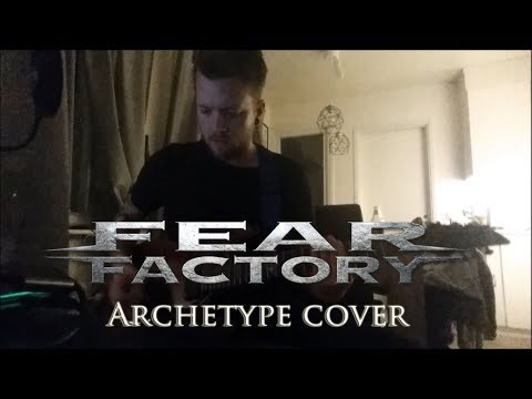 FEAR FACTORY - Archetype [Guitar Cover]
