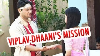 Viplav and Dhaani on a mission to save Suvarna!