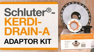How to install Schluter®-KERDI-DRAIN-A Adaptor Kits