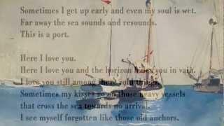 Here I Love You by Pablo Neruda (read by Tom O