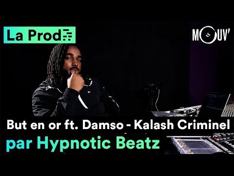 Youtube: KALASH CRIMINEL feat DAMSO –«But en Or»: comment Hypnotic Beatz à composé le hit
