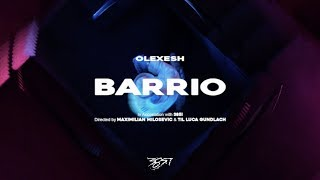 Olexesh - BARRIO (prod. von PzY) [Official Video]