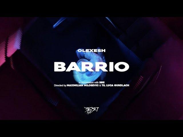 Olexesh - BARRIO (prod. von PzY) [Official Video]