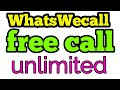 WhatsWecall unlimited call anywhere new bast app #indiakhan7