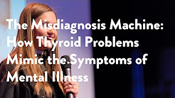 The Misdiagnosis Machine: How Thyroid Problems Mimic the Symptoms of Mental Illness