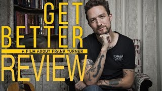 frank turner get better movie review