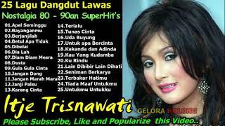 Full Album Itje Trisnawati  Tembang Kenangan Lagu Dangdut Lawas Nostalgia 80 90an terpopuler