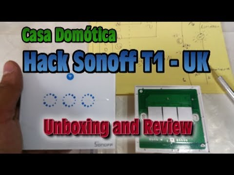 Casa Inteligente - Hack Sonoff T1 UK - Unboxing and Review