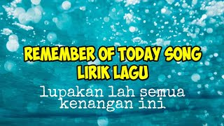 Download lagu Remember Of Today pergi hilang dan lupakan lirik