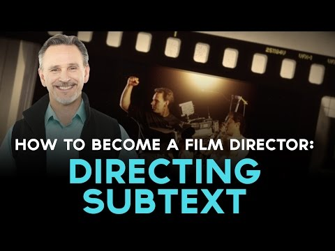 How to Become a Film Director - Directing Subtext