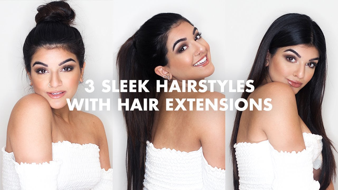 3 Easy Sleek Hairstyles With Extensions