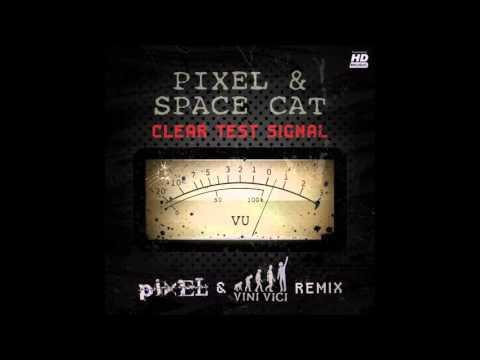Pixel & Space Cat - Clear Test Signal Pixel & Vini Vici Remix ᴴᴰ