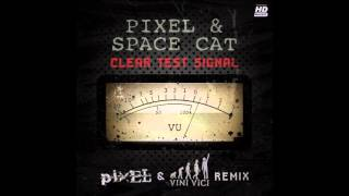 Pixel & Space Cat - Clear Test Signal (Pixel & Vini Vici Remix) ᴴᴰ