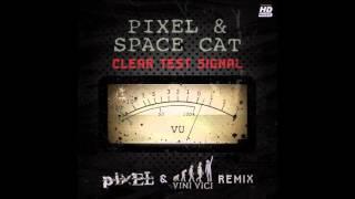 Pixel & Space Cat - Clear Test Signal (Vini Vici Remix) ᴴᴰ