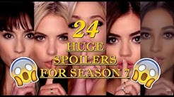 PLL | 24 SHOCKING SPOILERS FOR SEASON 7!!!