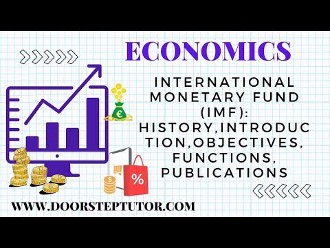 International Monetary Fund (IMF): History,Introduction,Objectives,Functions,Publications| Economics