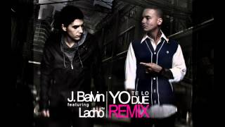 J. Balvin Ft. Lacho - Yo Te Lo Dije [Official Remix]
