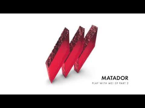 Matador - I Gotcha (Original Mix)